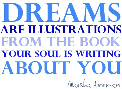 Dreams are illustrations...